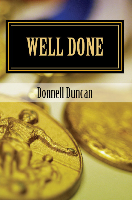 Well Done - Discovering And Executing Your Purpose